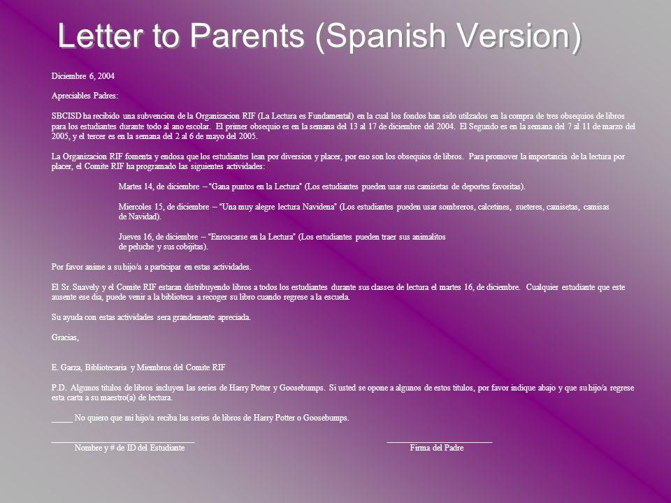 Letter to Parents (Spanish Version) Diciembre 6, 2004 Apreciables Padres: SBCISD ha recibido una subvencion de la Organizacion RIF (La Lectura es Fund