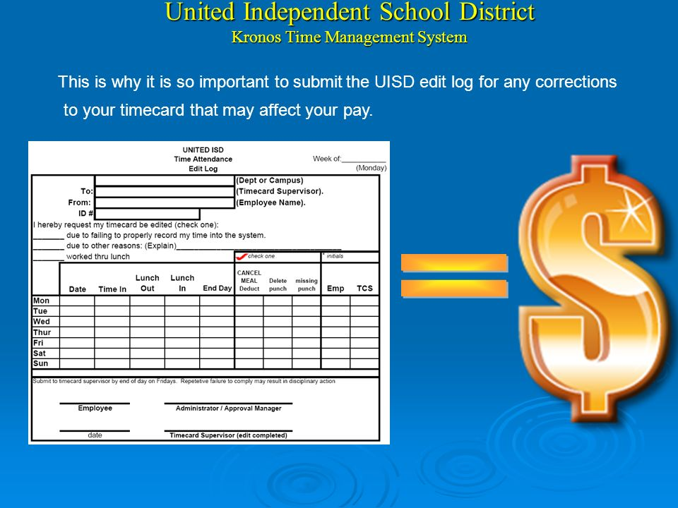 Asi como registran sus horas en esta cajita es como se determina su pago ! United Independent School District Kronos Time Management System