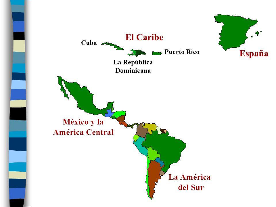 México y la América Central La América del Sur España El Caribe
