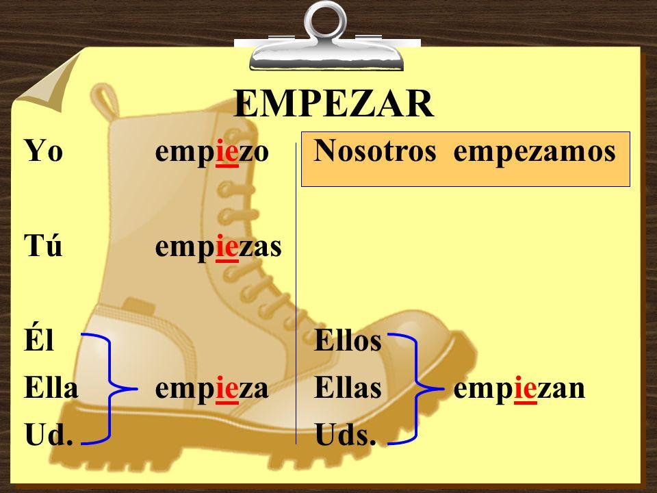 1.Empezarto start/begin 2.Entenderto understand 3.Pensar to think 4.Preferir to prefer 5.Querer to want E>IE
