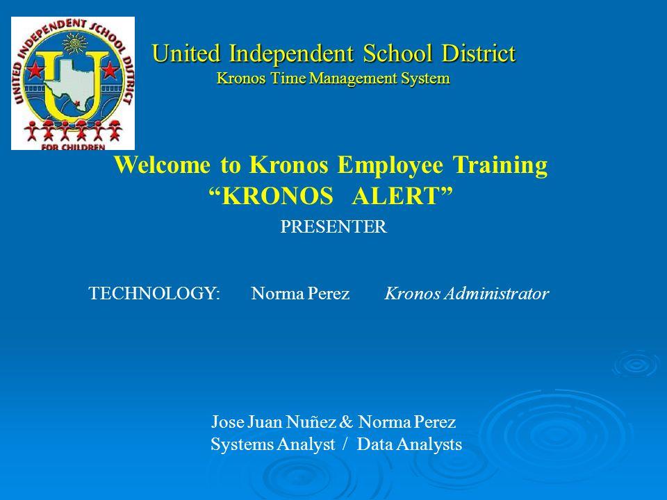 United Independent School District Kronos Time Management System KRONOS ALERT