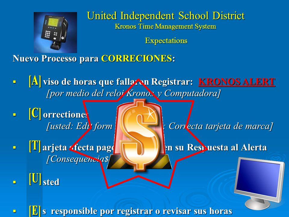United Independent School District Kronos Time Management System ACTUE: Lea el Aviso: y su tarjeta de marca sera CORREGIDA.