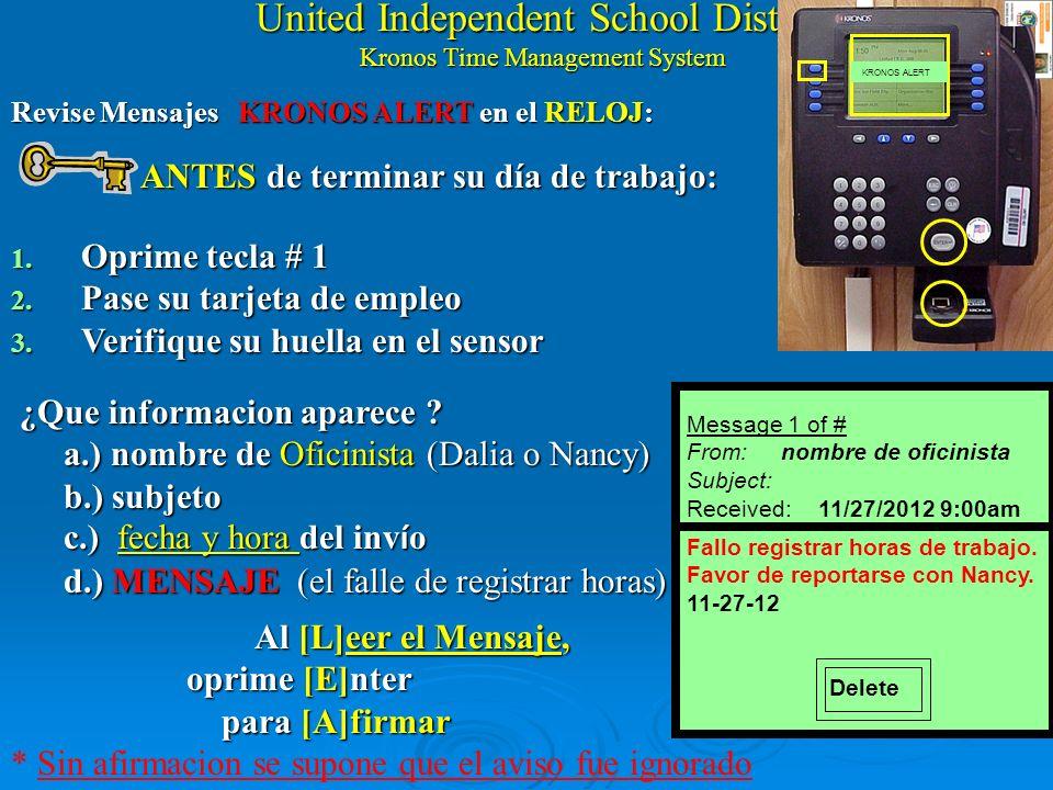 United Independent School District Kronos Time Management System Revise Mensajes en el RELOJ: ANTES de terminar su día de trabajo: ANTES de terminar su día de trabajo: 1.