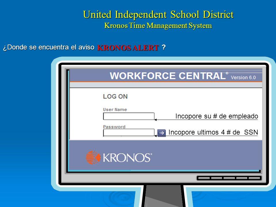 United Independent School District Kronos Time Management System ¿Donde se encuentra el aviso .