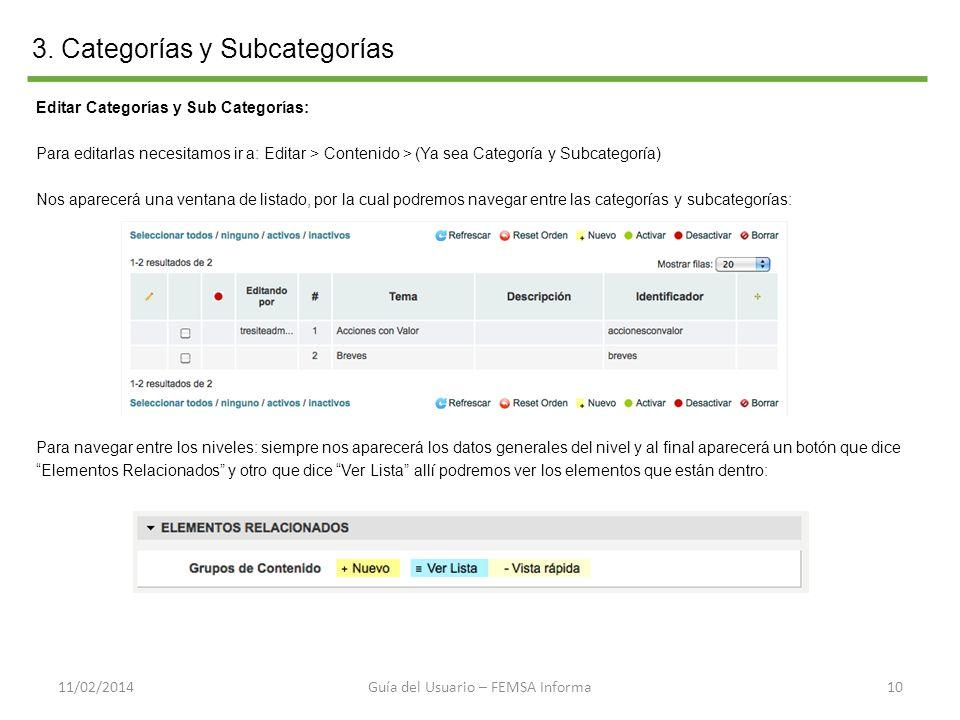 3. Categorías y Subcategorías 1011/02/2014 Editar Categorías y Sub Categorías: Para editarlas necesitamos ir a: Editar > Contenido > (Ya sea Categoría