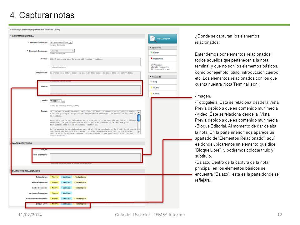 4. Capturar notas 1211/02/2014Guía del Usuario – FEMSA Informa ¿Dónde se capturan los elementos relacionados: Entendemos por elementos relacionados to