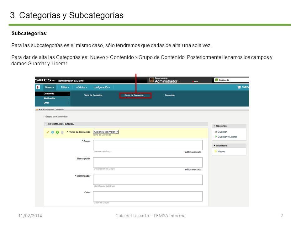 3. Categorías y Subcategorías 711/02/2014 Subcategorías: Para las subcategorías es el mismo caso, sólo tendremos que darlas de alta una sola vez. Para