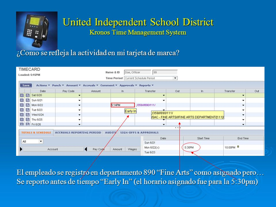 United Independent School District Kronos Time Management System What will my timecard look like? Employee reported to 890 Fine Arts as assigned but…