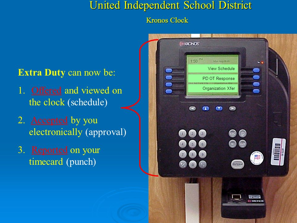 United Independent School District Kronos Time Management System ¿Como verifico cuando la asignacion de Horas Extras fuero Ofrecidas por PD? Kronos ca