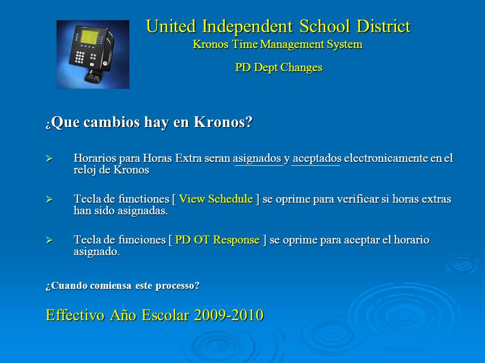 United Independent School District Kronos Time Management System ¿ Que cambios hay en Kronos.