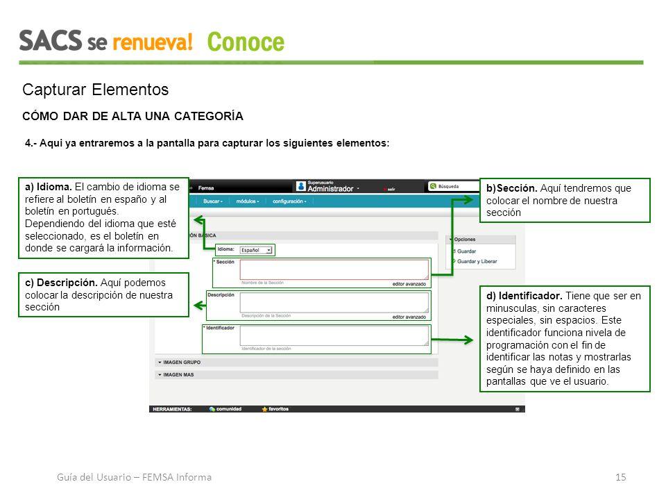 Capturar Elementos CÓMO DAR DE ALTA UNA CATEGORÍA 4.- Aqui ya entraremos a la pantalla para capturar los siguientes elementos: a) Idioma.