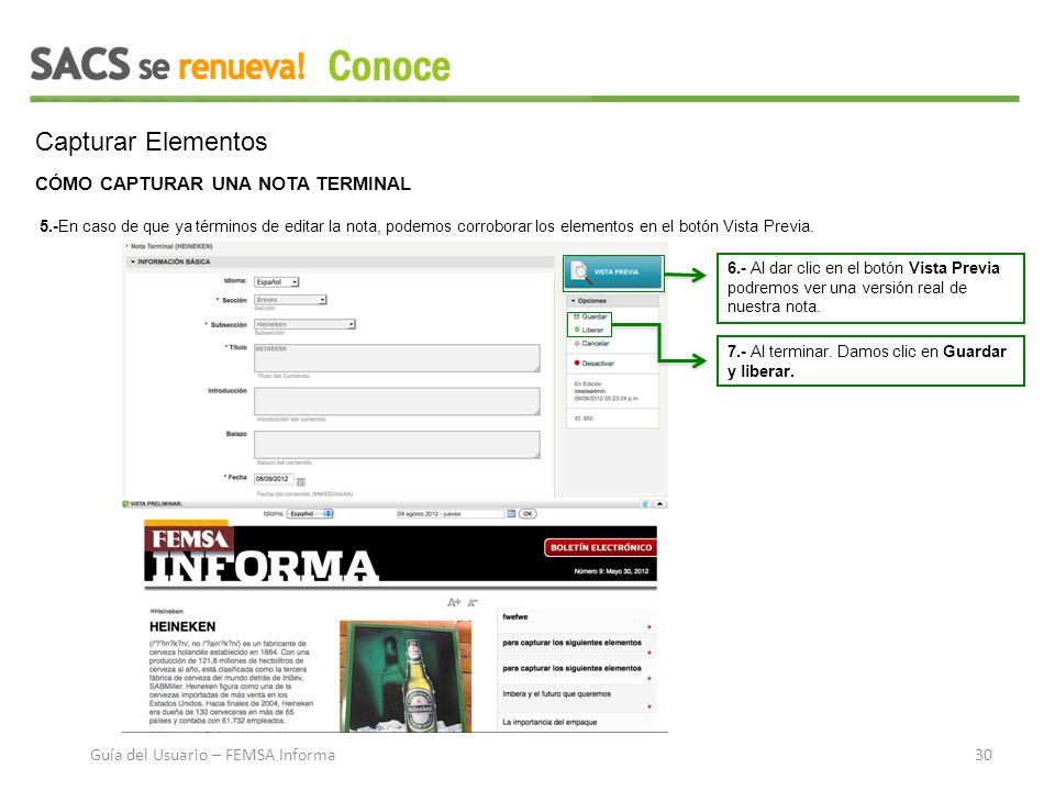Capturar Elementos CÓMO CAPTURAR UNA NOTA TERMINAL 5.-En caso de que ya términos de editar la nota, podemos corroborar los elementos en el botón Vista Previa.