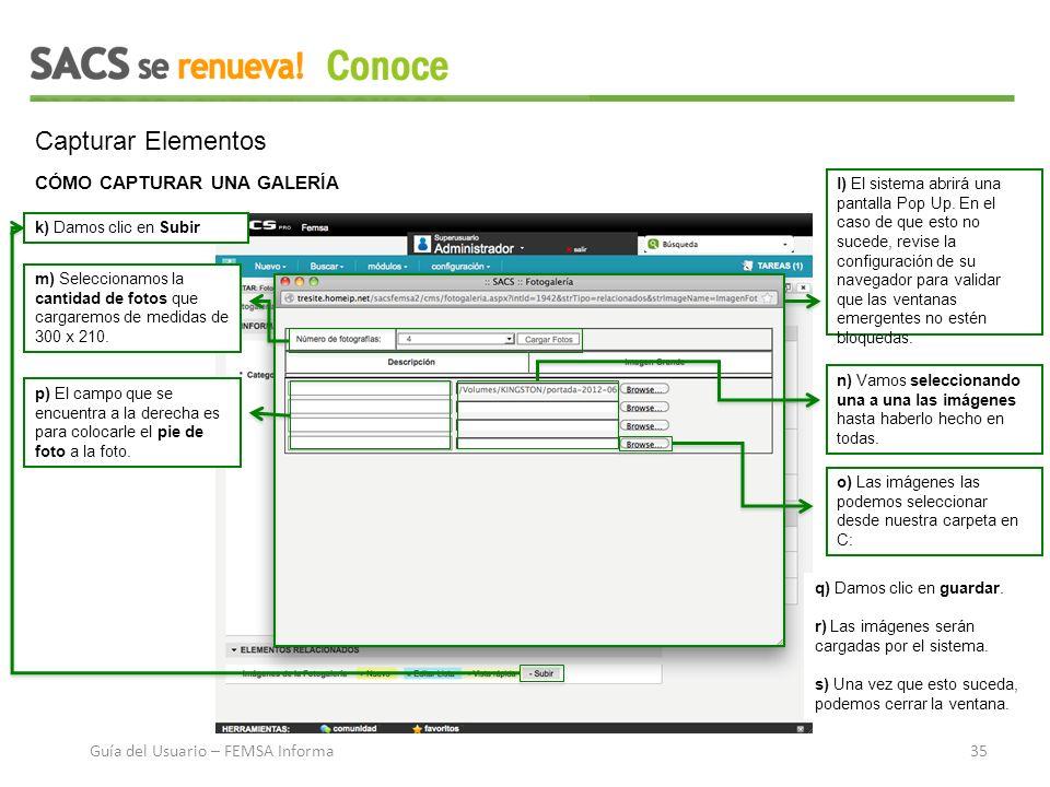Capturar Elementos CÓMO CAPTURAR UNA GALERÍA k) Damos clic en Subir l) El sistema abrirá una pantalla Pop Up.