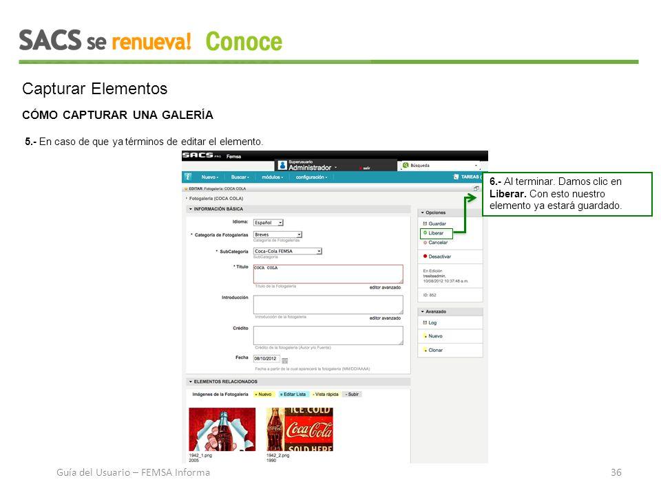 Capturar Elementos CÓMO CAPTURAR UNA GALERÍA 5.- En caso de que ya términos de editar el elemento.