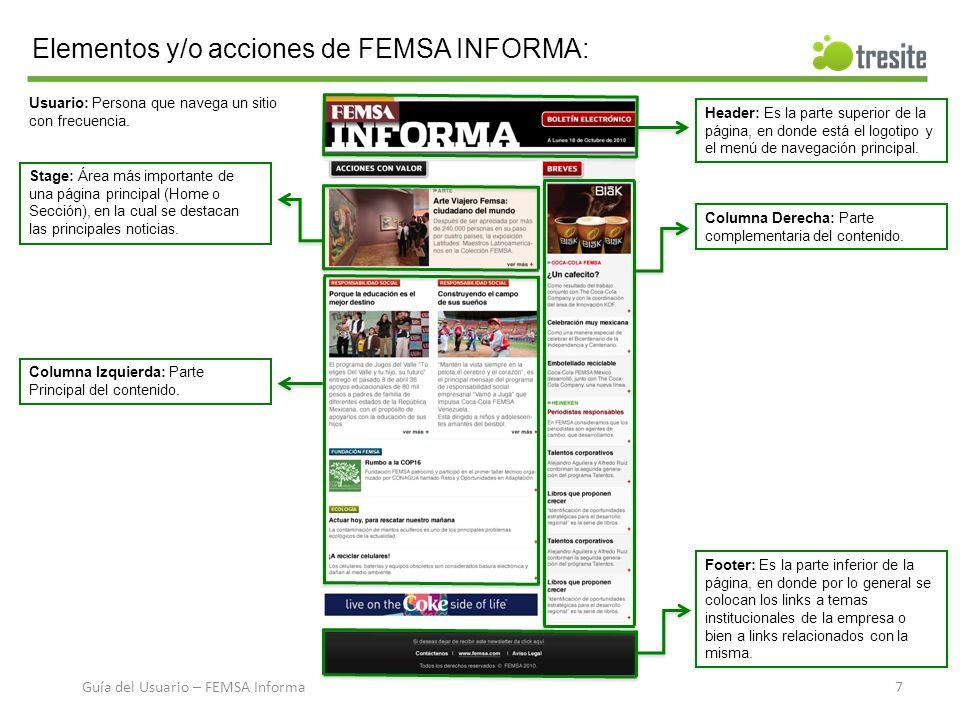 Elementos y/o acciones de FEMSA INFORMA: Stage: Área más importante de una página principal (Home o Sección), en la cual se destacan las principales noticias.
