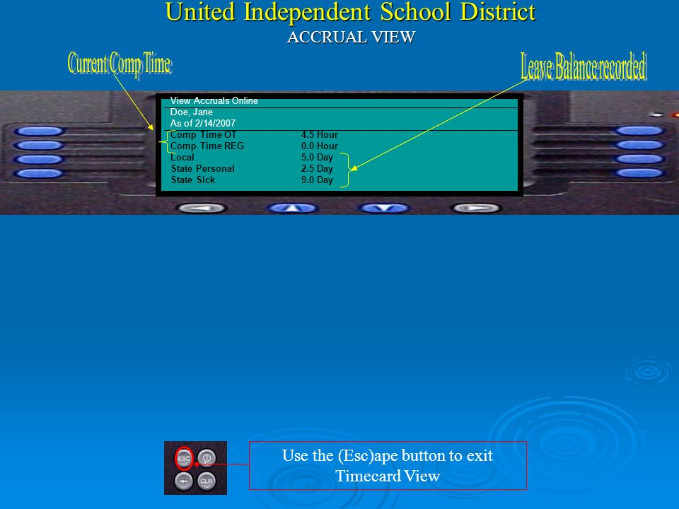 United Independent School District Kronos Time Management System Note: The KEY to using Kronos is Your Employee# -and- Finger Scan View Accruals Onlin