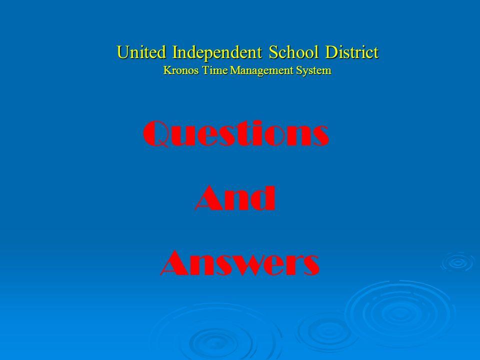 United Independent School District Kronos Time Management System Ahora usted debe de estar preparado para: Ahora usted debe de estar preparado para: O