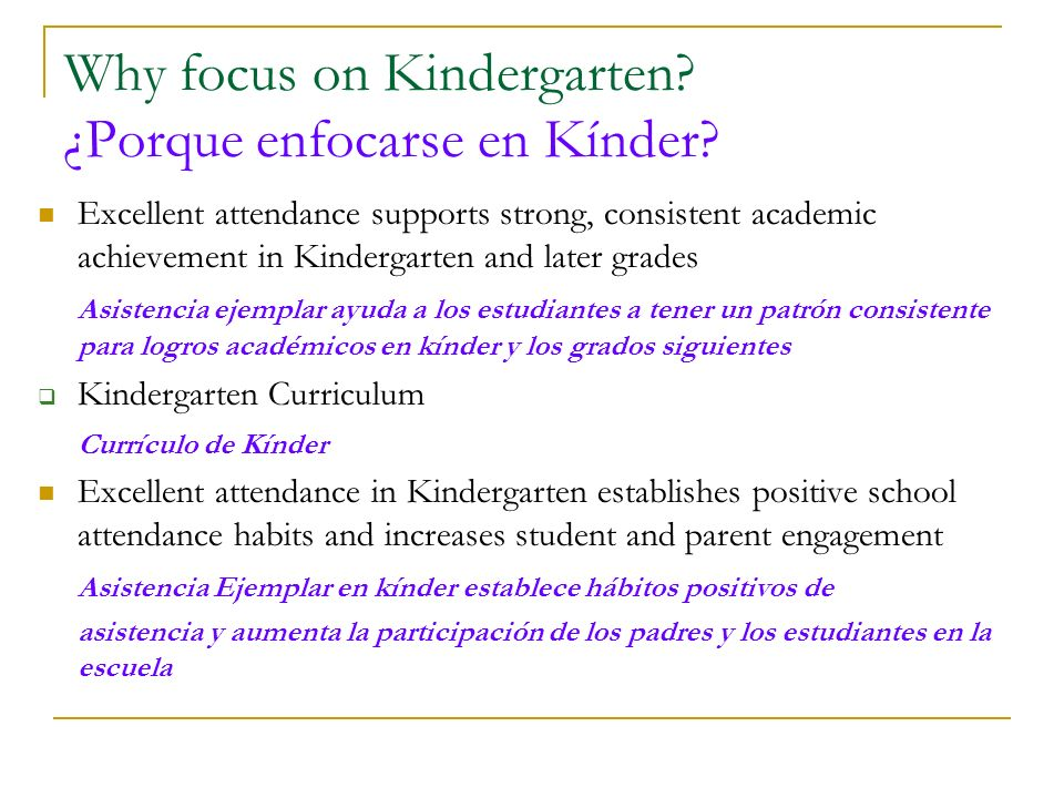Why focus on Kindergarten. ¿Porque enfocarse en Kínder.