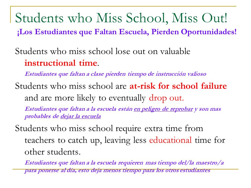 Students who Miss School, Miss Out. ¡Los Estudiantes que Faltan Escuela, Pierden Oportunidades.
