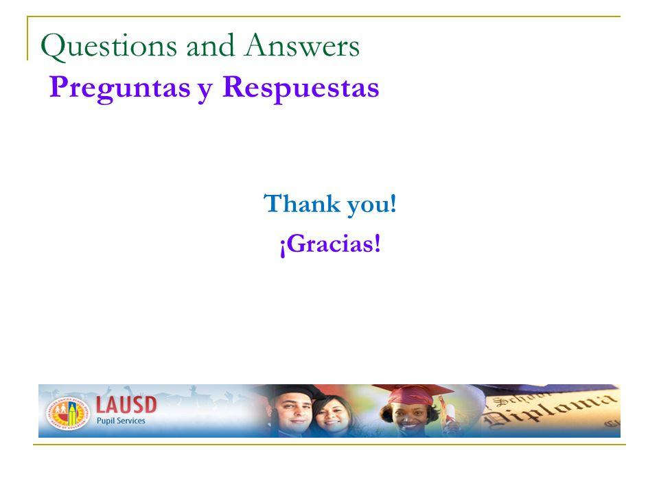 Questions and Answers Preguntas y Respuestas Thank you! ¡Gracias!