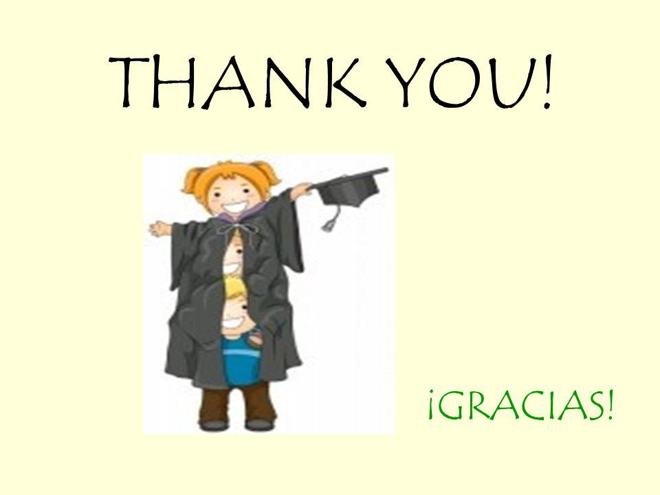 THANK YOU! ¡GRACIAS!