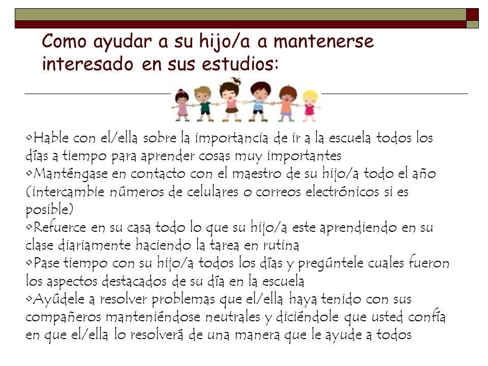 Como ayudar a su hijo/a a mantenerse interesado en sus estudios: Hable con el/ella sobre la importancia de ir a la escuela todos los días a tiempo par