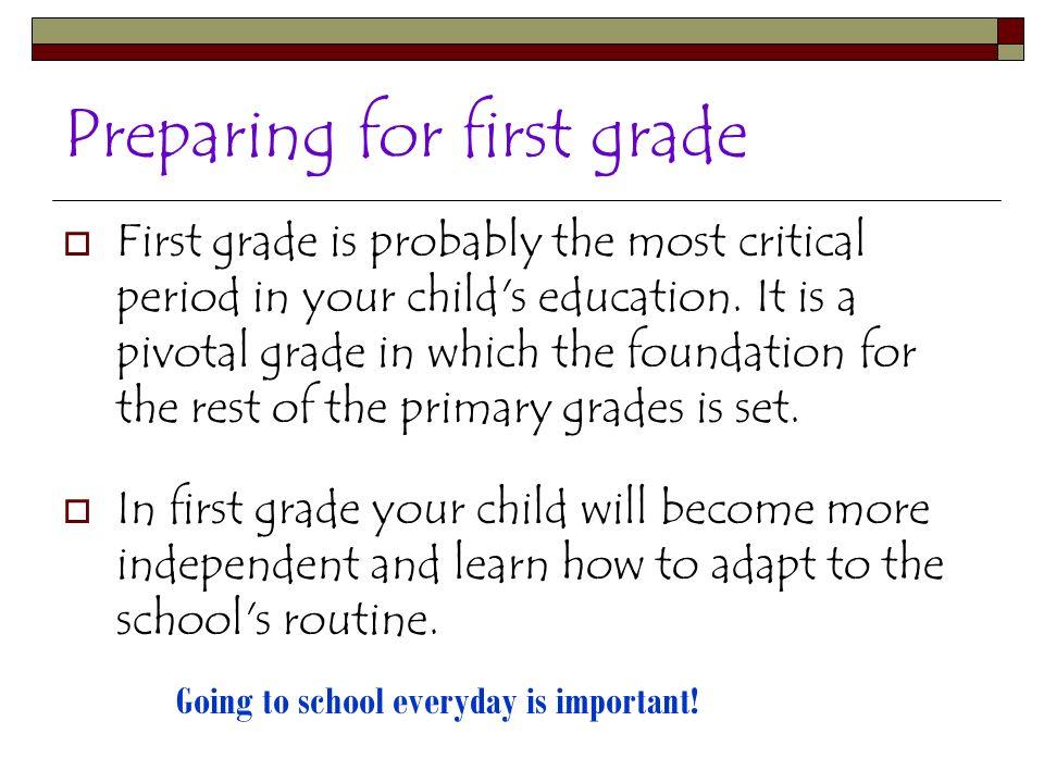 Preparándose para el primer grado El primer grado es probablemente el tiempo más critico en la educación de su hijo/a.