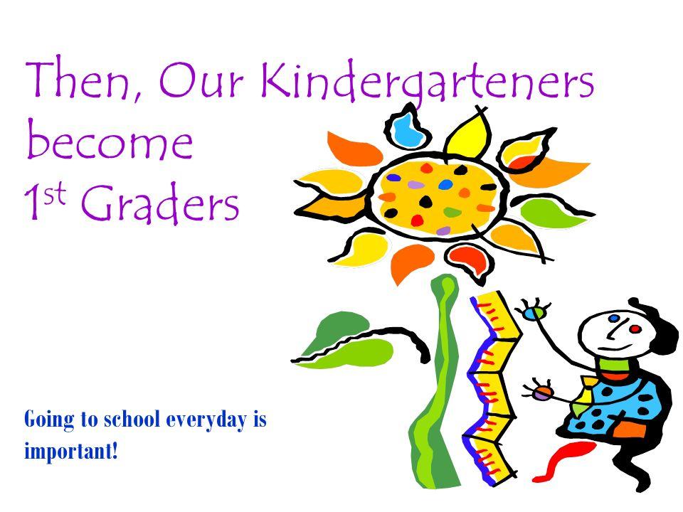 Y luego, nuestros niños de Kínder se convierten en niños del primer grado Ir ala escuela todos los días es importante!