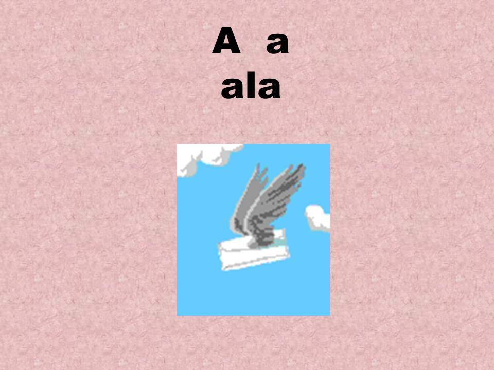 A a ala