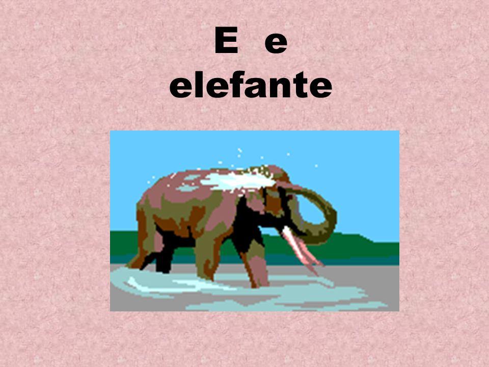 E e elefante