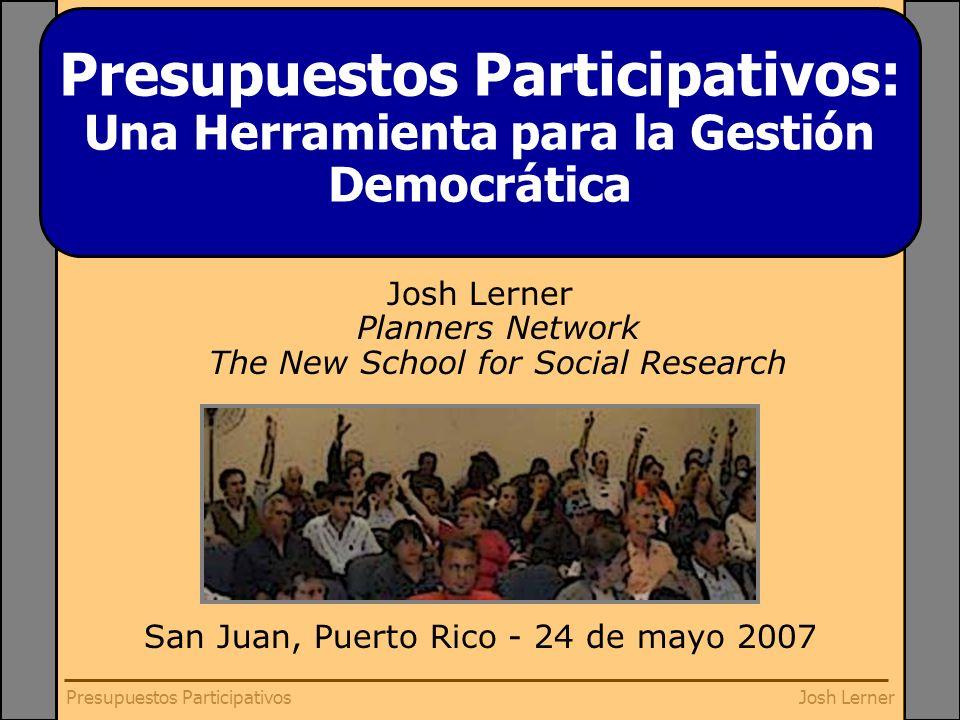 Josh LernerPresupuestos Participativos Educación El PP es una escuela de ciudadanía que promueve aprendizaje sobre ciudadanía y democracia.