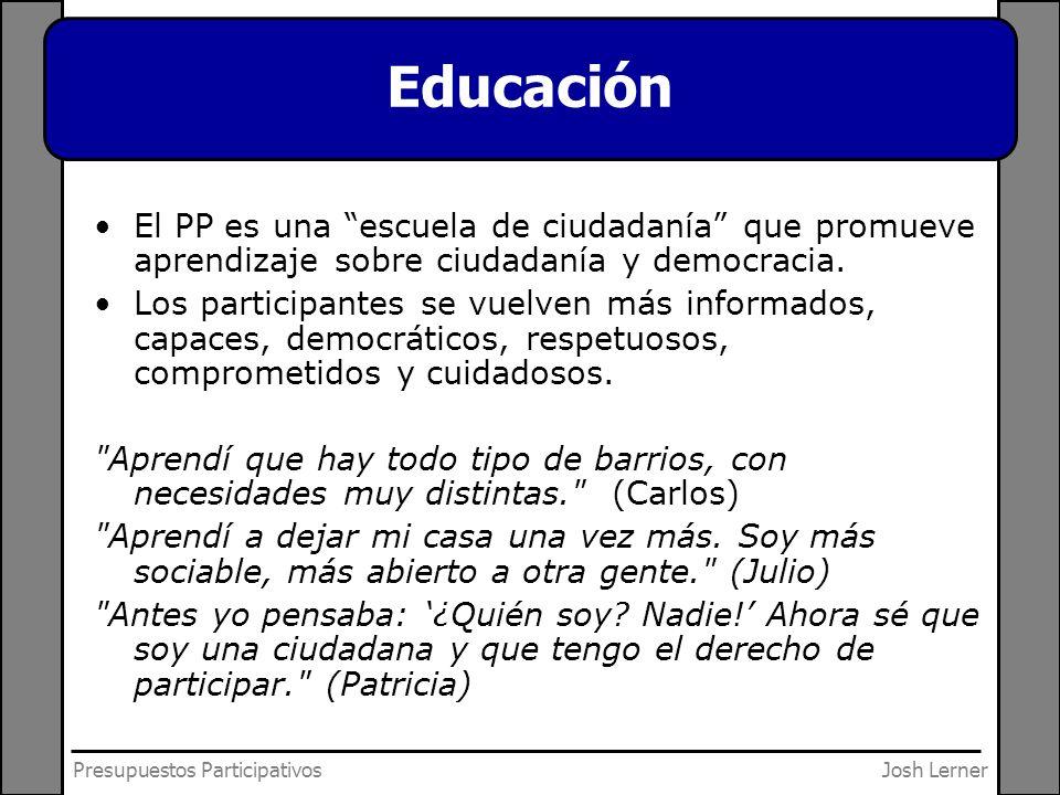 Josh LernerPresupuestos Participativos Educación El PP es una escuela de ciudadanía que promueve aprendizaje sobre ciudadanía y democracia. Los partic