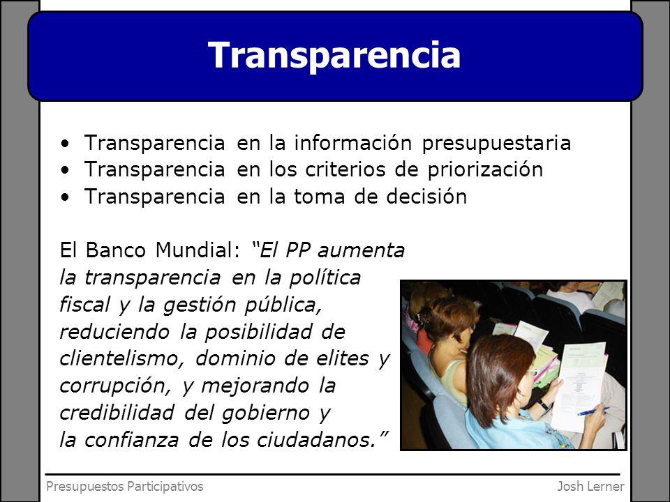 Josh LernerPresupuestos Participativos Transparencia Transparencia en la información presupuestaria Transparencia en los criterios de priorización Tra