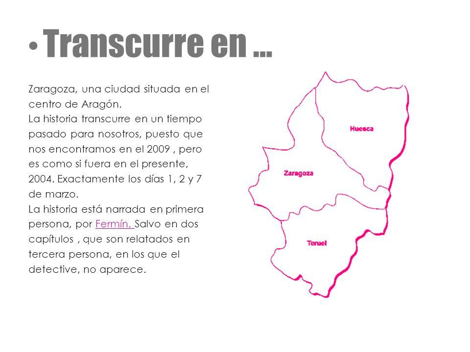 Transcurre en … Zaragoza, una ciudad situada en el centro de Aragón. La historia transcurre en un tiempo pasado para nosotros, puesto que nos encontra