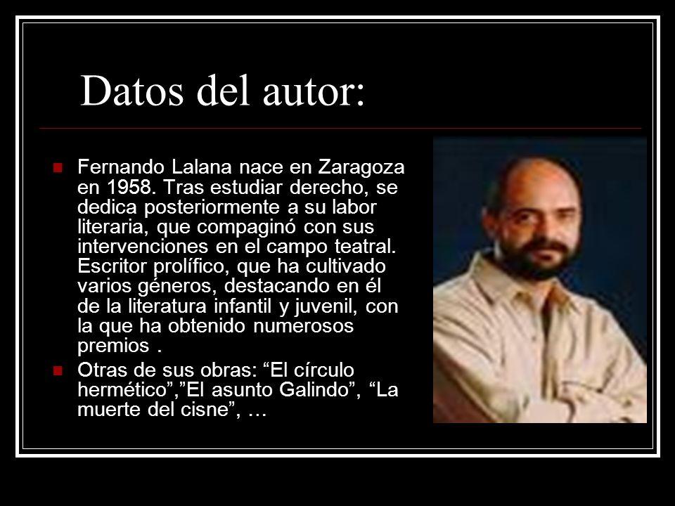 Datos del autor: Fernando Lalana nace en Zaragoza en 1958. Tras estudiar derecho, se dedica posteriormente a su labor literaria, que compaginó con sus