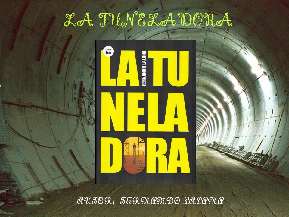 LA TUNELADORA AUTOR: FERNANDO LALANA