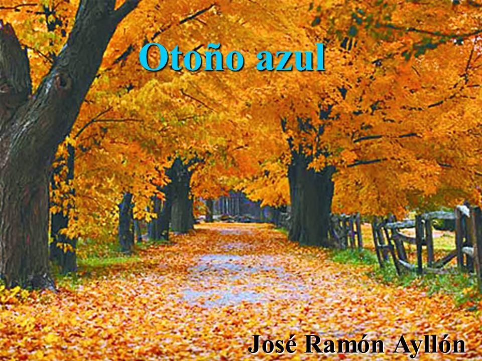 OTOÑO AZUL OTOÑO AZUL Otoño azul José Ramón Ayllón