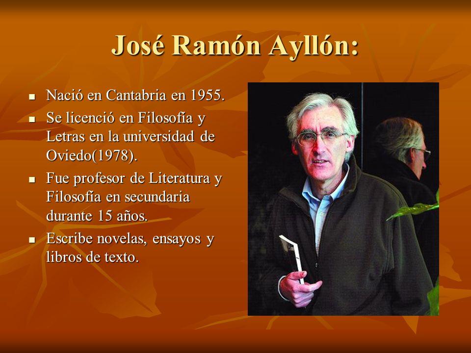 José Ramón Ayllón: Nació en Cantabria en 1955.Nació en Cantabria en 1955.