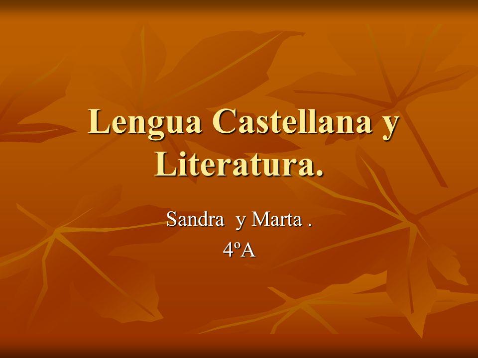 Lengua Castellana y Literatura. Lengua Castellana y Literatura. Sandra y Marta. 4ºA