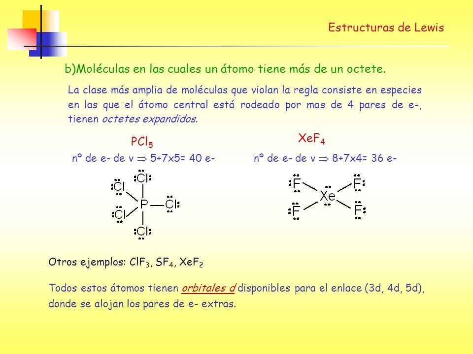 Estructuras de Lewis b)Moléculas en las cuales un átomo tiene más de un octete.