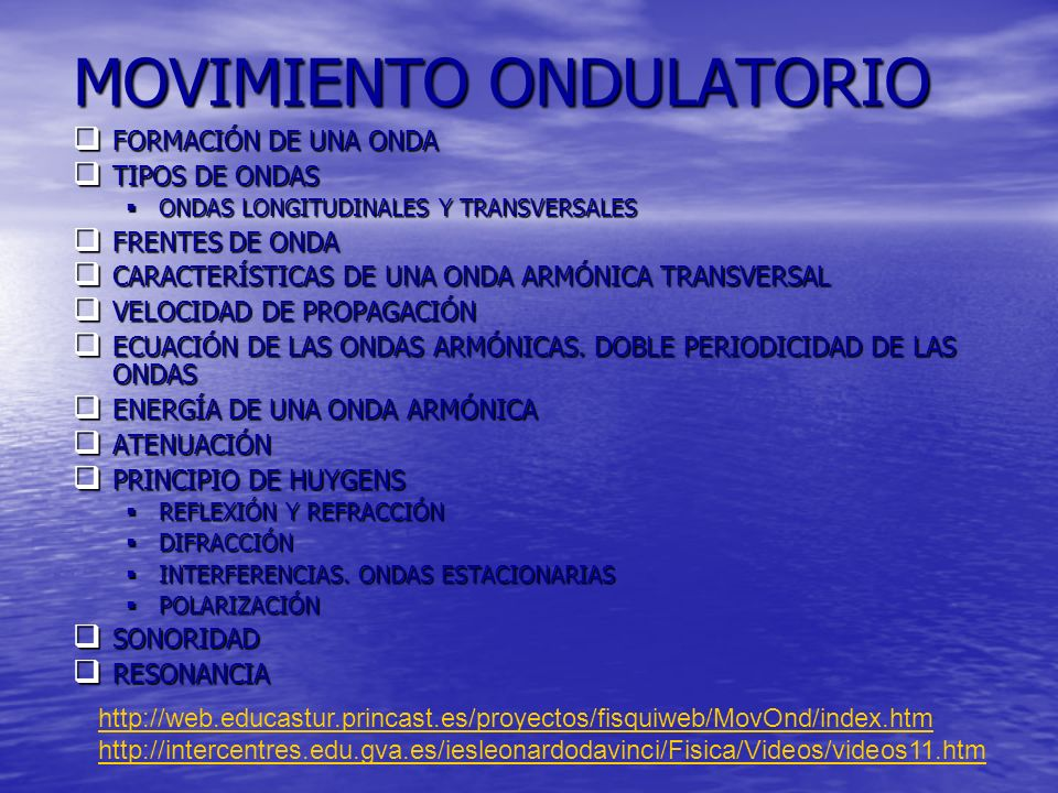 MOVIMIENTO ONDULATORIO FORMACIÓN DE UNA ONDA FORMACIÓN DE UNA ONDA TIPOS DE ONDAS TIPOS DE ONDAS ONDAS LONGITUDINALES Y TRANSVERSALES ONDAS LONGITUDIN