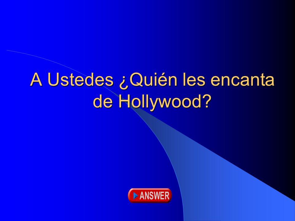 A Ustedes ¿Quién les encanta de Hollywood?