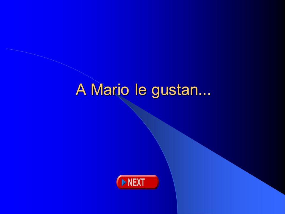 A Mario le gustan...