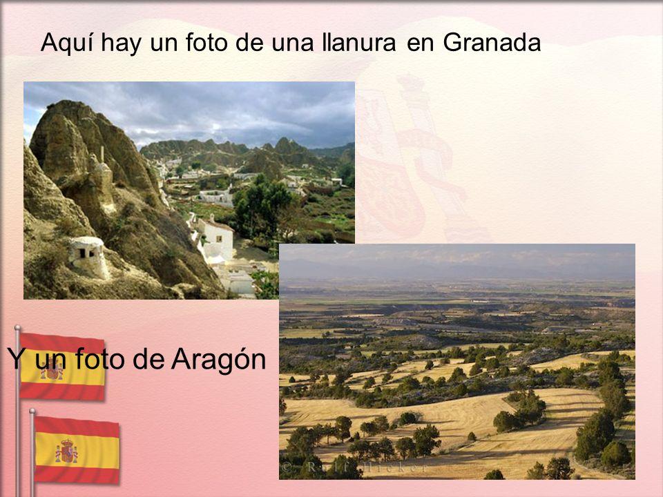 Aquí hay un foto de una llanura en Granada Y un foto de Aragón
