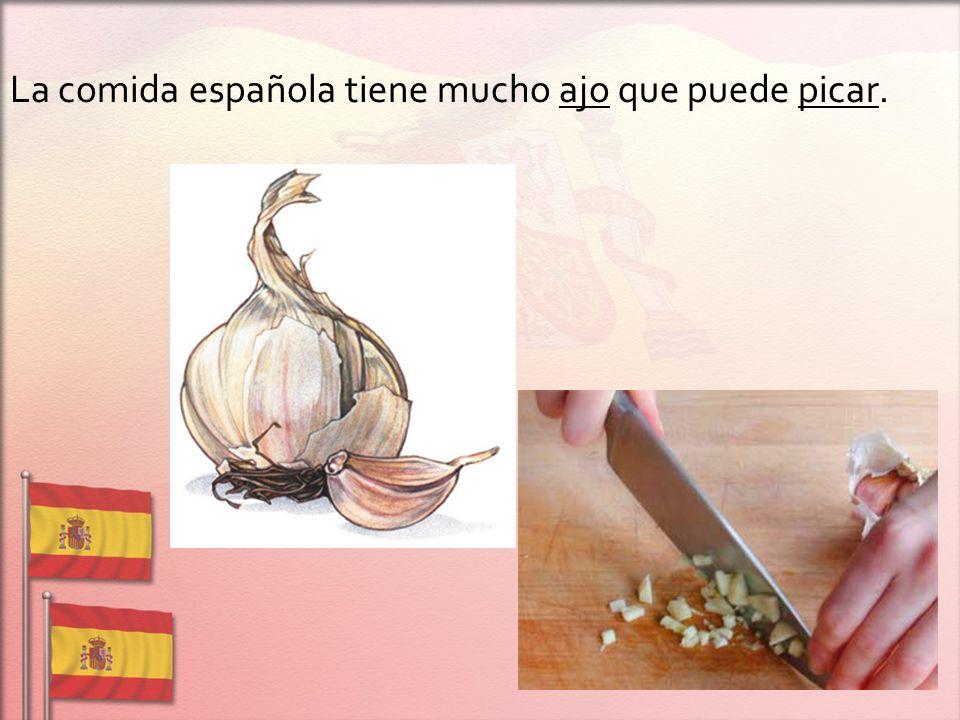 La comida española tiene mucho ajo que puede picar.