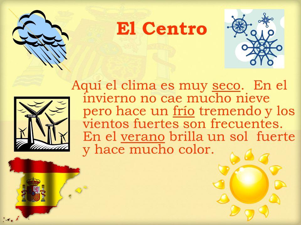 El Centro Aquí el clima es muy seco. En el invierno no cae mucho nieve pero hace un frío tremendo y los vientos fuertes son frecuentes. En el verano b