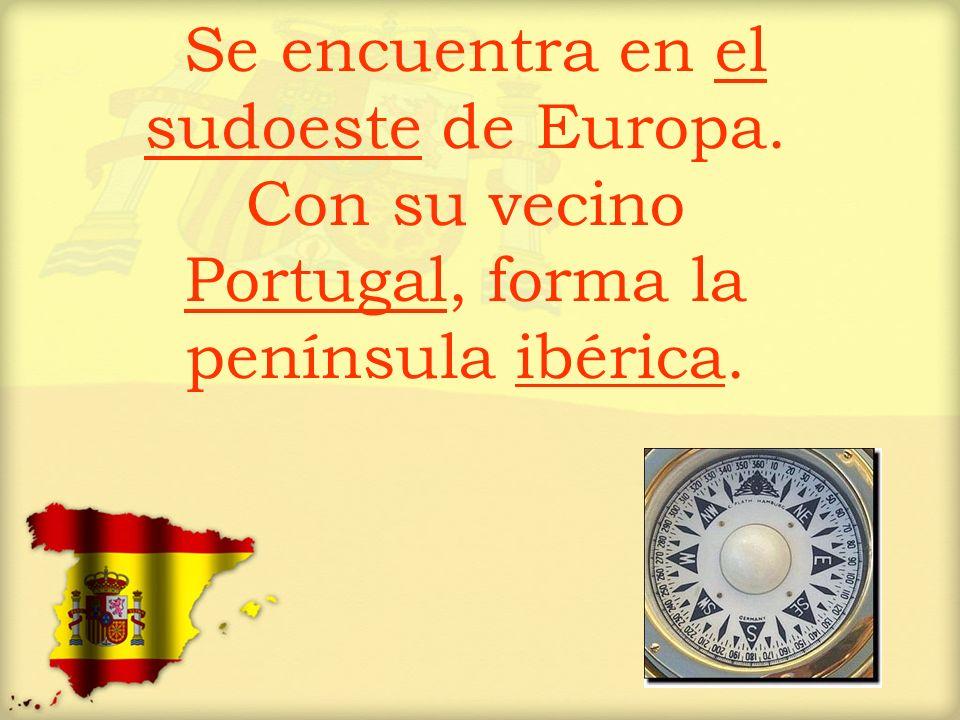 Se encuentra en el sudoeste de Europa. Con su vecino Portugal, forma la península ibérica.