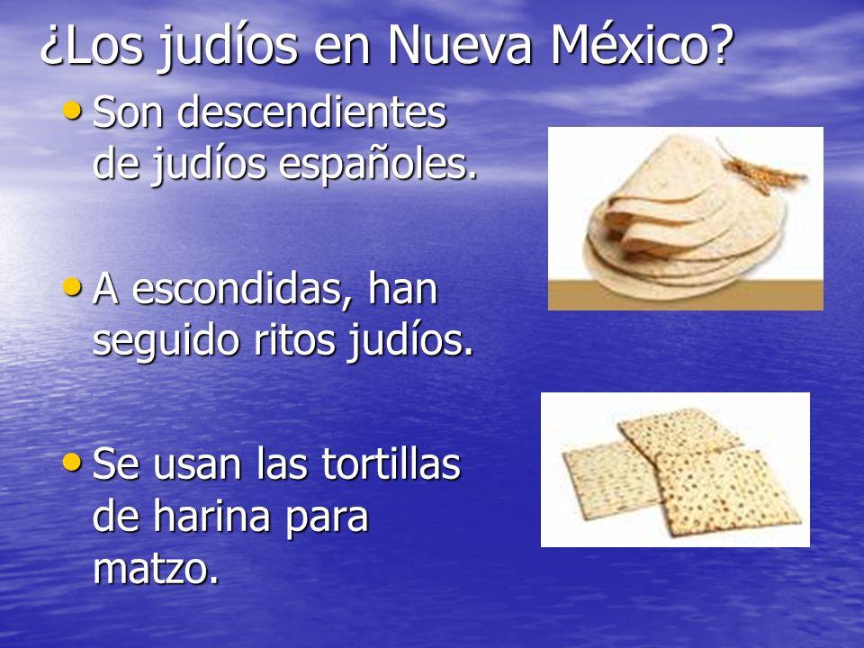 ¿Los judíos en Nueva México? Son descendientes de judíos españoles. Son descendientes de judíos españoles. A escondidas, han seguido ritos judíos. A e