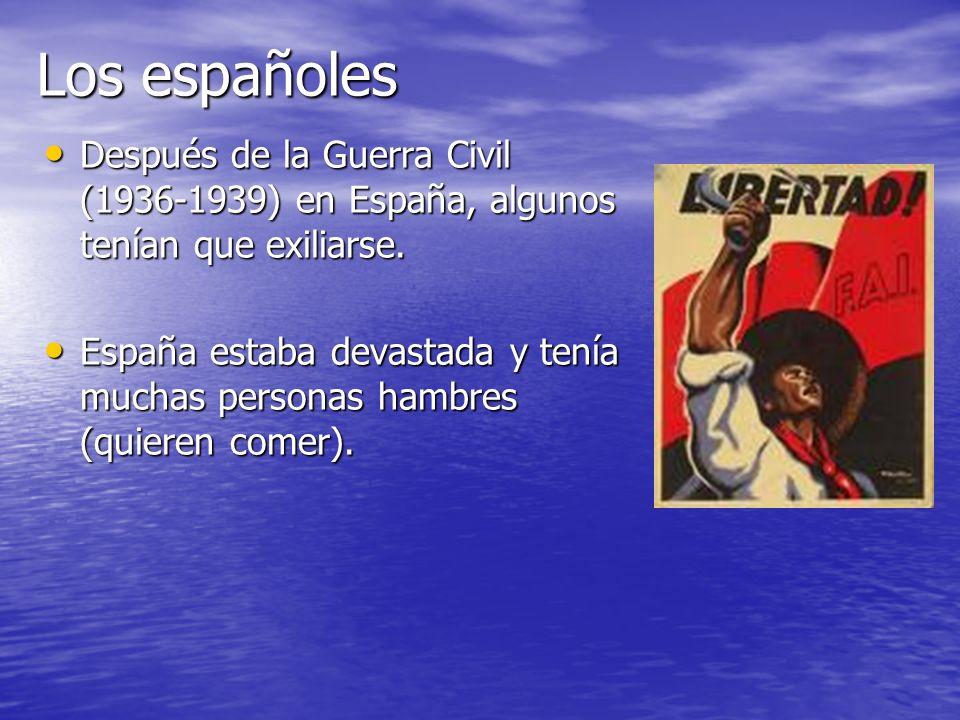 Los españoles Después de la Guerra Civil (1936-1939) en España, algunos tenían que exiliarse. Después de la Guerra Civil (1936-1939) en España, alguno