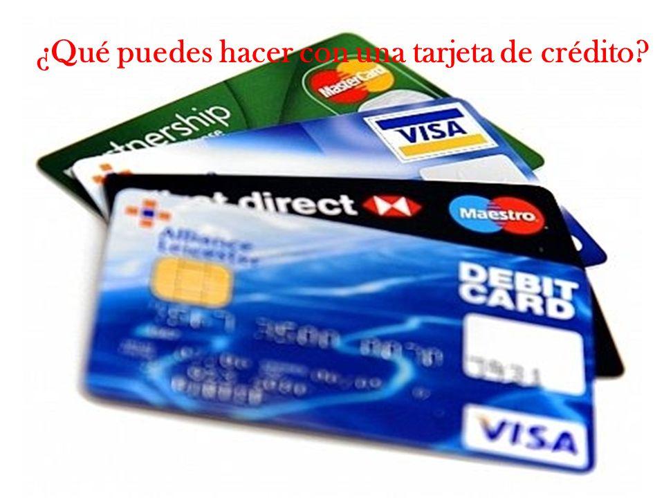 ¿Qué puedes hacer con una tarjeta de crédito?